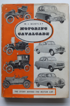 MOTORING CAVALCADE. THE STORY BEHIND THE MOTOR CAR (Bentley 1953)